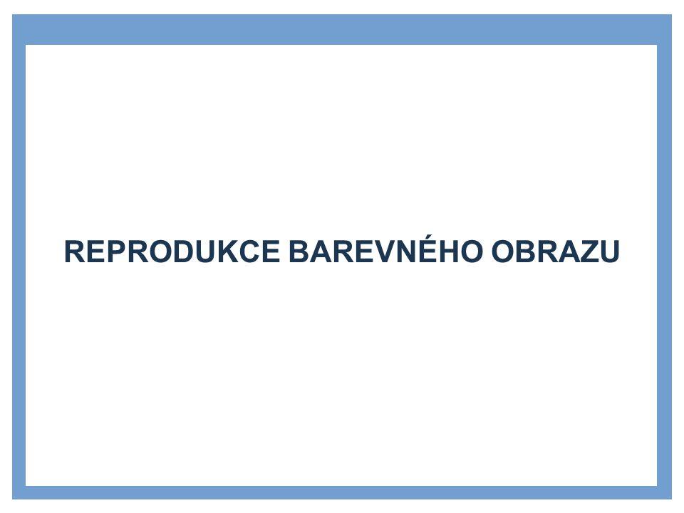 REPRODUKCE BAREVNÉHO OBRAZU