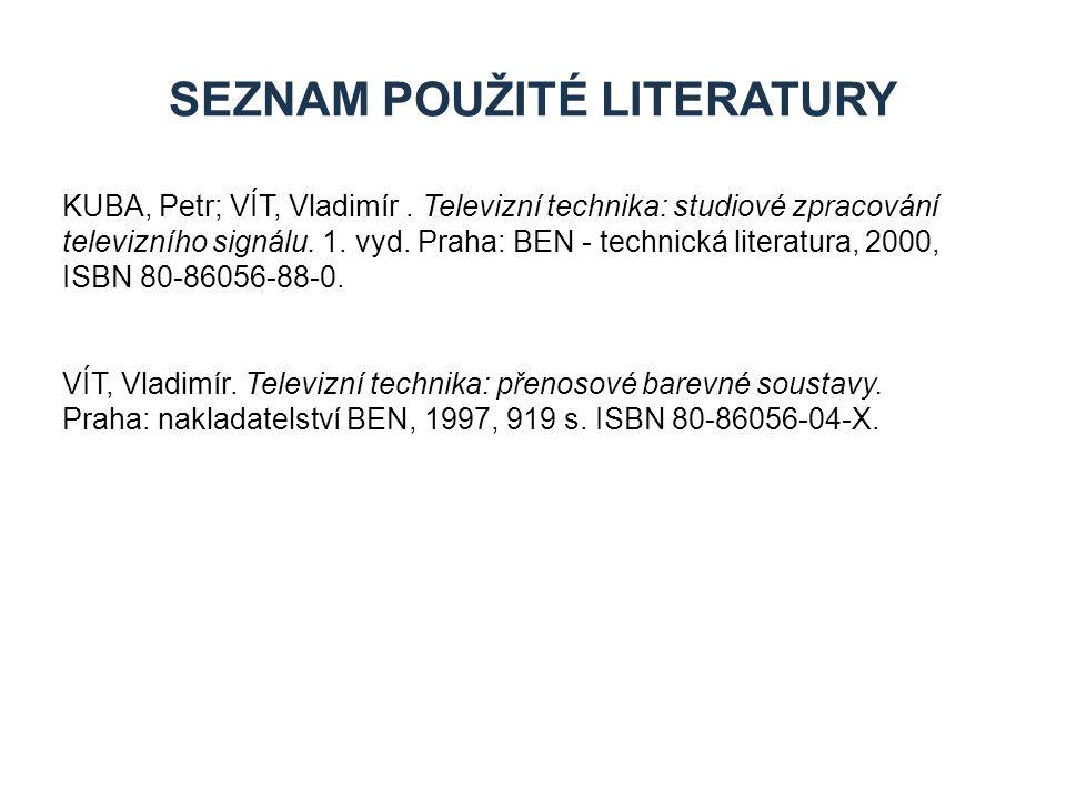 SEZNAM POUŽITÉ LITERATURY KUBA, Petr; VÍT, Vladimír.