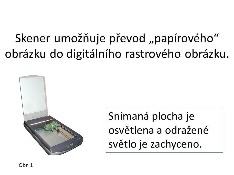 """Skener umožňuje převod """"papírového obrázku do digitálního rastrového obrázku."""