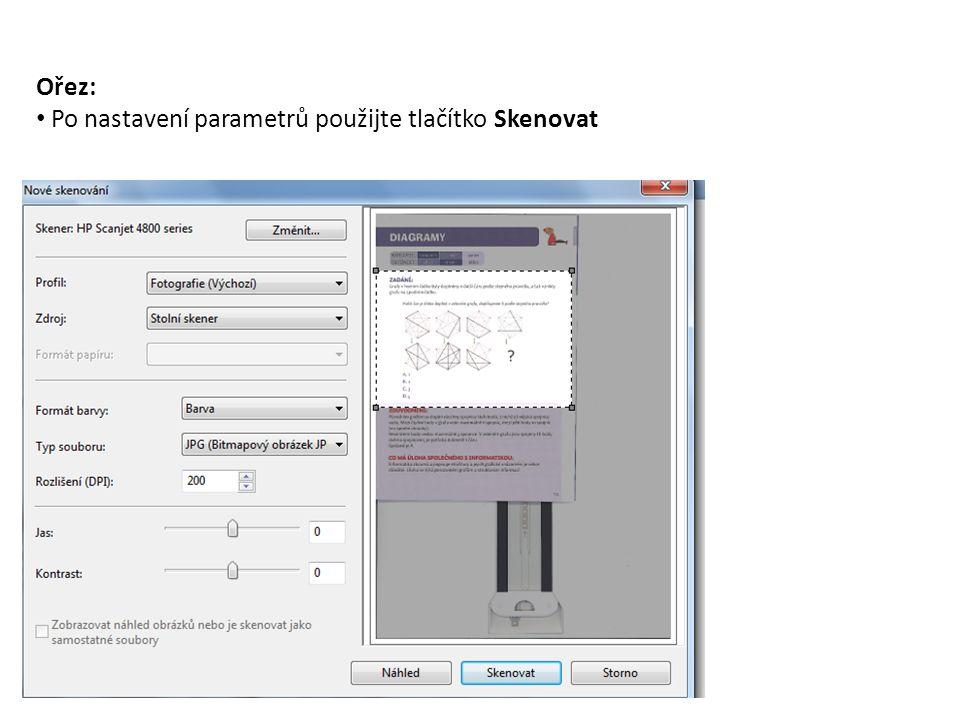 Ořez: Po nastavení parametrů použijte tlačítko Skenovat