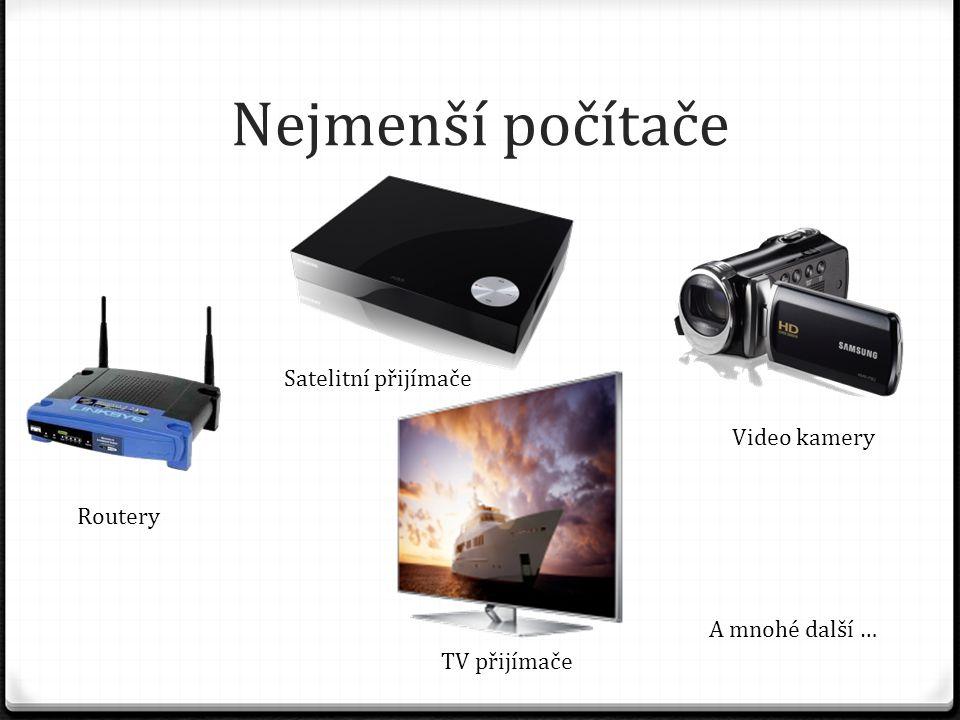 Nejmenší počítače Routery Satelitní přijímače TV přijímače Video kamery A mnohé další …