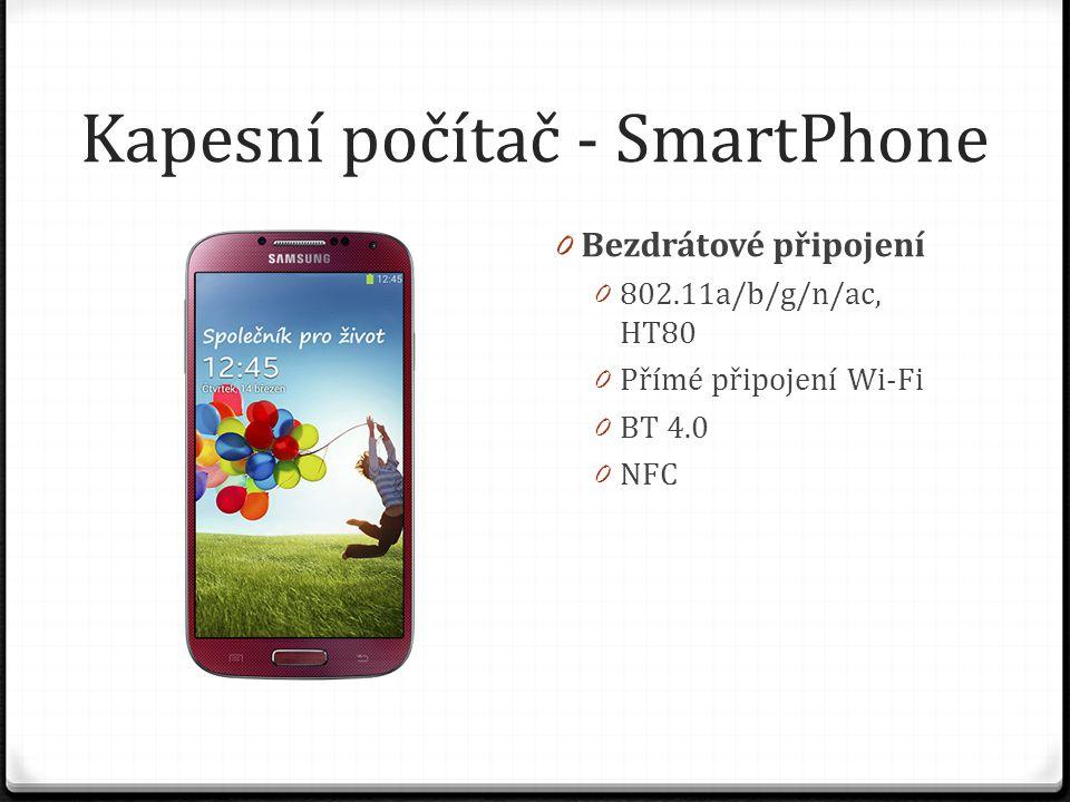 Kapesní počítač - SmartPhone 0 Bezdrátové připojení 0 802.11a/b/g/n/ac, HT80 0 Přímé připojení Wi-Fi 0 BT 4.0 0 NFC
