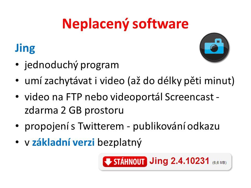 Neplacený software Jing jednoduchý program umí zachytávat i video (až do délky pěti minut) video na FTP nebo videoportál Screencast - zdarma 2 GB prostoru propojení s Twitterem - publikování odkazu v základní verzi bezplatný