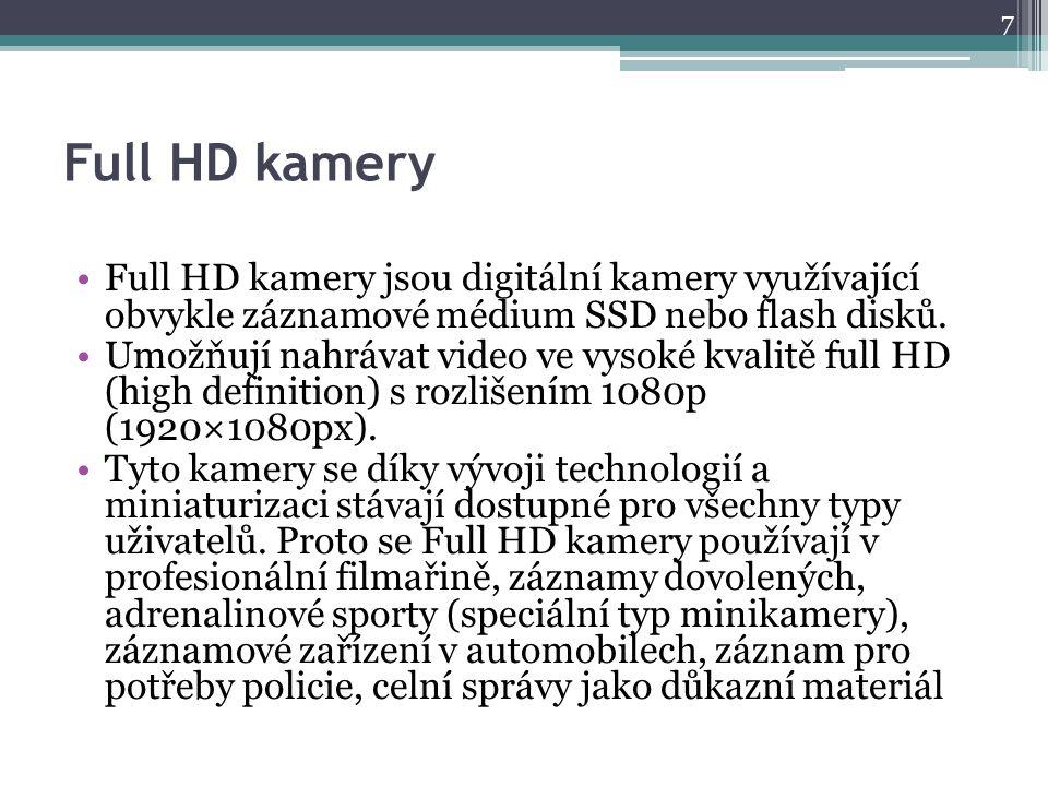 Full HD kamery Full HD kamery jsou digitální kamery využívající obvykle záznamové médium SSD nebo flash disků.