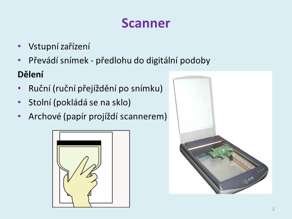 Scanner Vstupní zařízení Převádí snímek - předlohu do digitální podoby Dělení Ruční (ruční přejíždění po snímku) Stolní (pokládá se na sklo) Archové (papír projíždí scannerem) 2