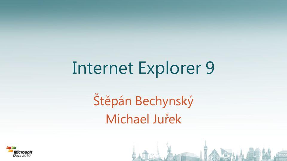 Štěpán Bechynský Michael Juřek Internet Explorer 9
