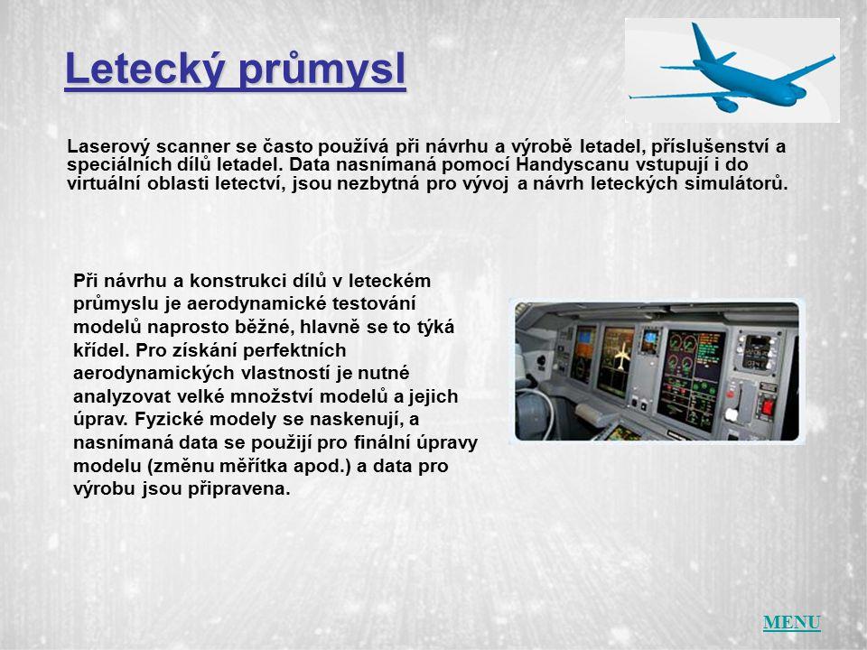 Letecký průmysl Laserový scanner se často používá při návrhu a výrobě letadel, příslušenství a speciálních dílů letadel.