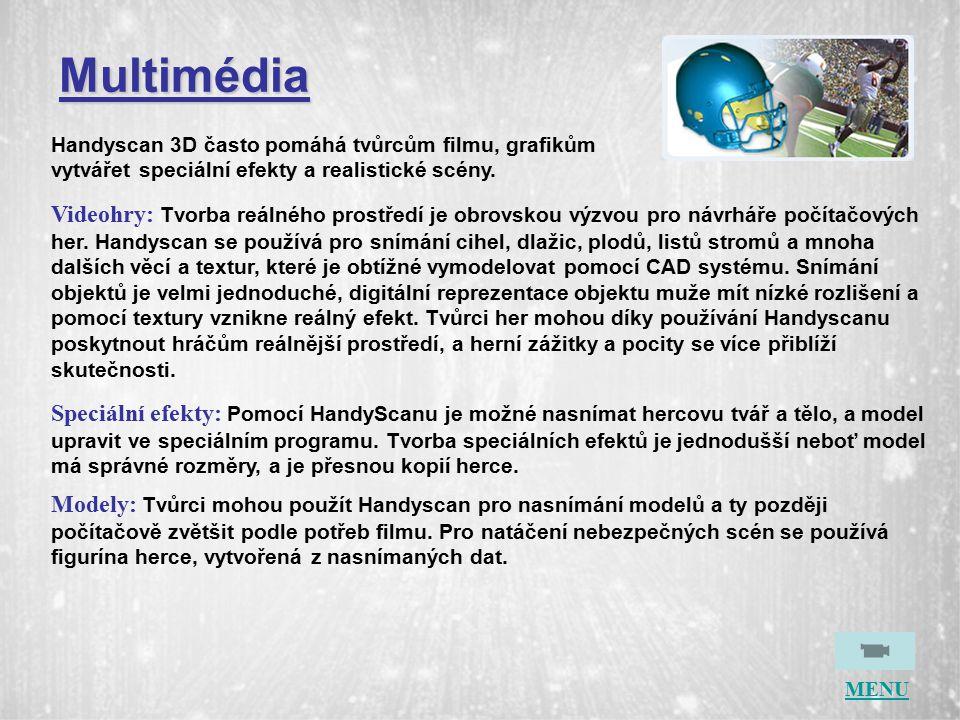 Multimédia Handyscan 3D často pomáhá tvůrcům filmu, grafikům vytvářet speciální efekty a realistické scény.