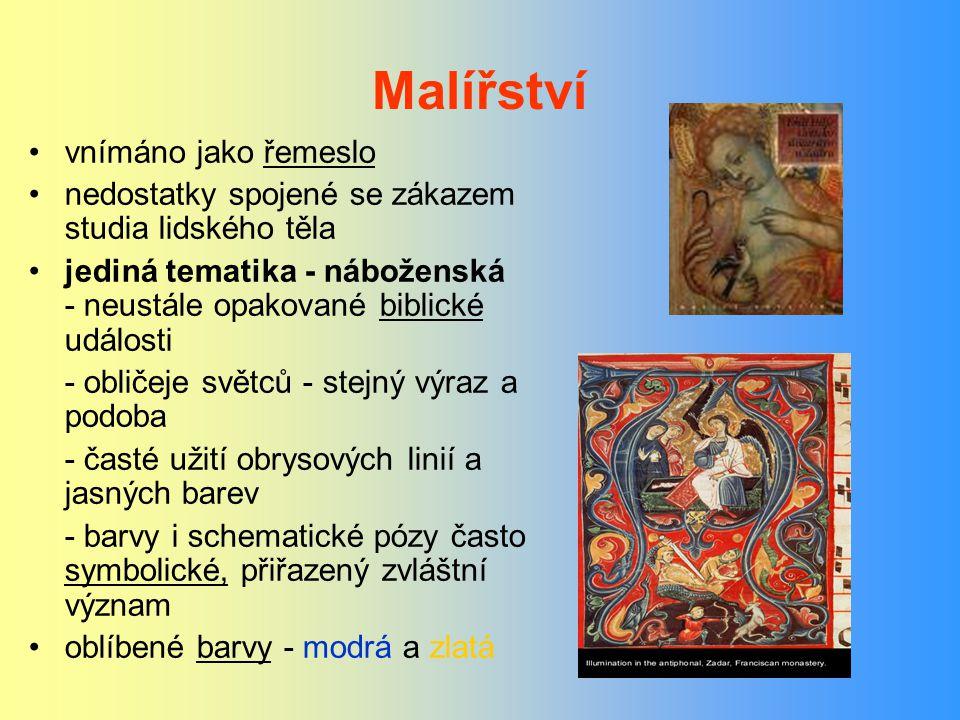 Malířství vnímáno jako řemeslo nedostatky spojené se zákazem studia lidského těla jediná tematika - náboženská - neustále opakované biblické události