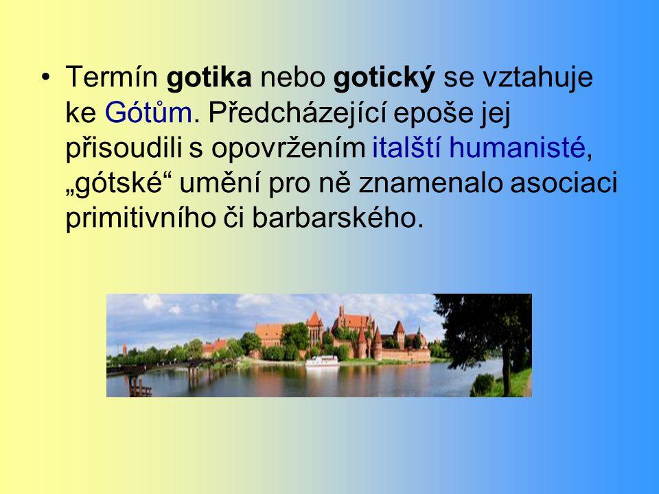 """Termín gotika nebo gotický se vztahuje ke Gótům. Předcházející epoše jej přisoudili s opovržením italští humanisté, """"gótské"""" umění pro ně znamenalo as"""