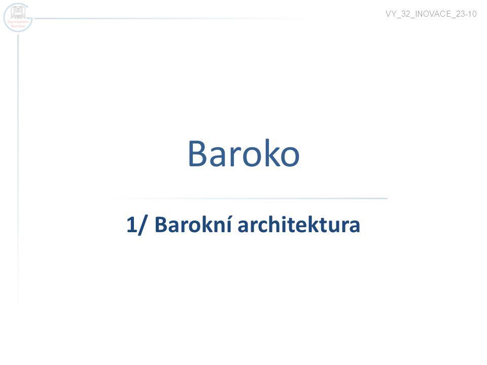 Baroko 1/ Barokní architektura VY_32_INOVACE_23-10