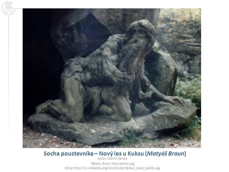 Socha poustevníka – Nový les u Kuksu (Matyáš Braun) Autor: Martin Šanda Název: Braun Novy les02v.jpg Zdroj: http://cs.wikipedia.org/wiki/Soubor:Braun_