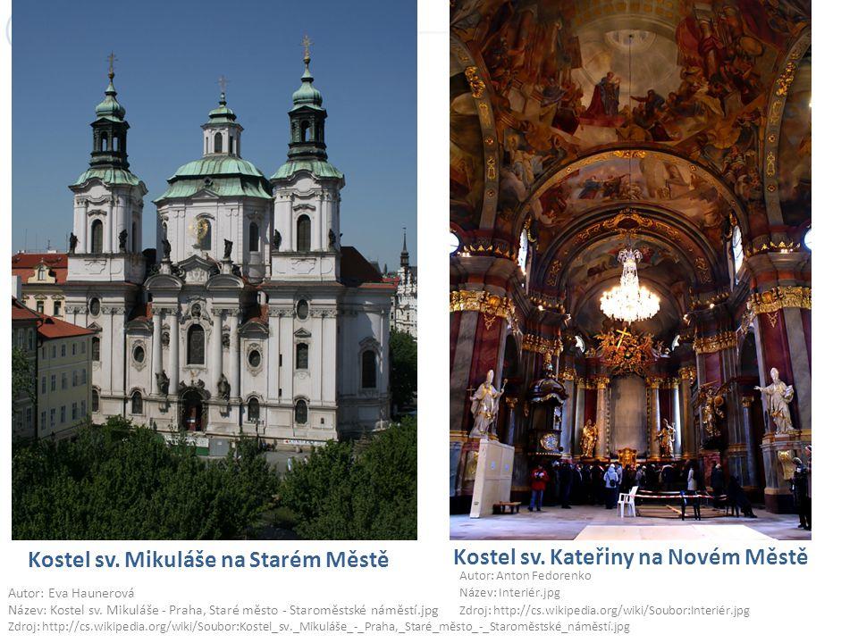 Kostel sv. Mikuláše na Starém Městě Kostel sv. Kateřiny na Novém Městě Autor: Anton Fedorenko Název: Interiér.jpg Zdroj: http://cs.wikipedia.org/wiki/