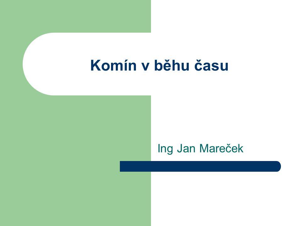 Komín v běhu času Ing Jan Mareček