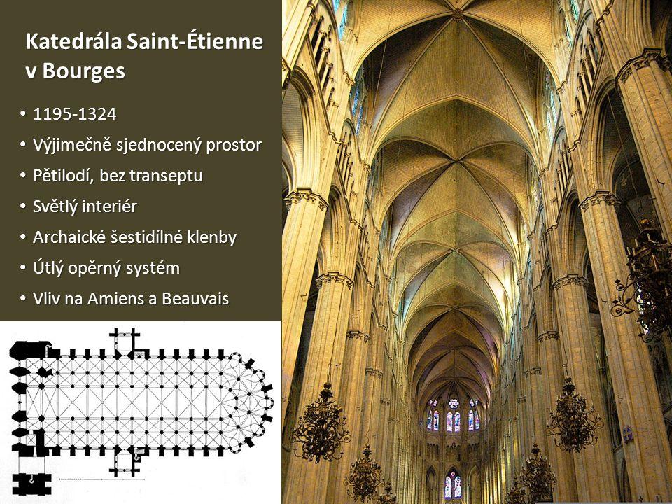 Katedrála Saint-Étienne v Bourges 1195-1324 1195-1324 Výjimečně sjednocený prostor Výjimečně sjednocený prostor Pětilodí, bez transeptu Pětilodí, bez