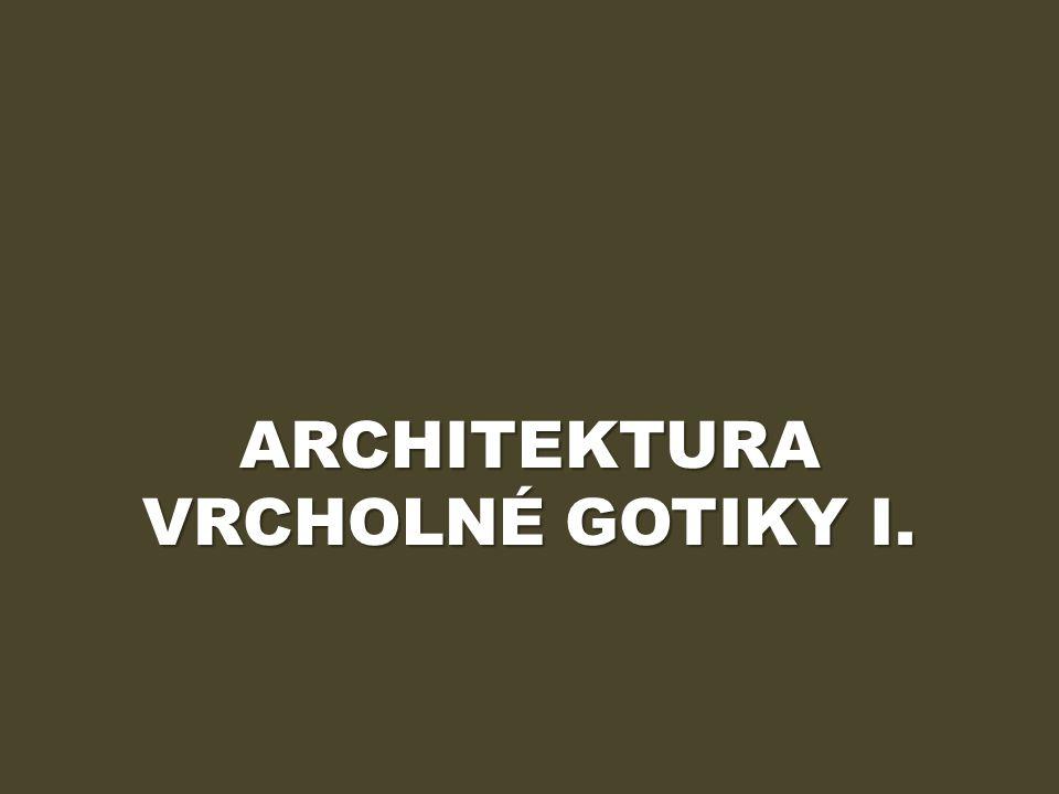 ÚVOD Výukový materiál Architektura vrcholné gotiky I.