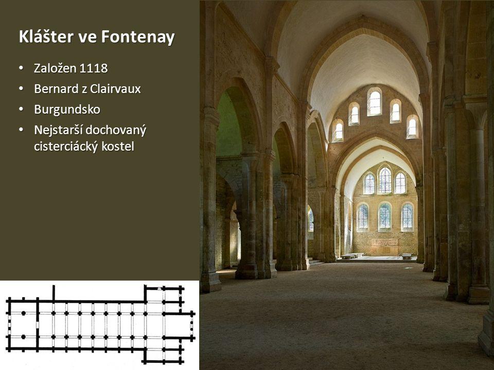 Klášter ve Fontenay Založen 1118 Založen 1118 Bernard z Clairvaux Bernard z Clairvaux Burgundsko Burgundsko Nejstarší dochovaný Nejstarší dochovaný ci