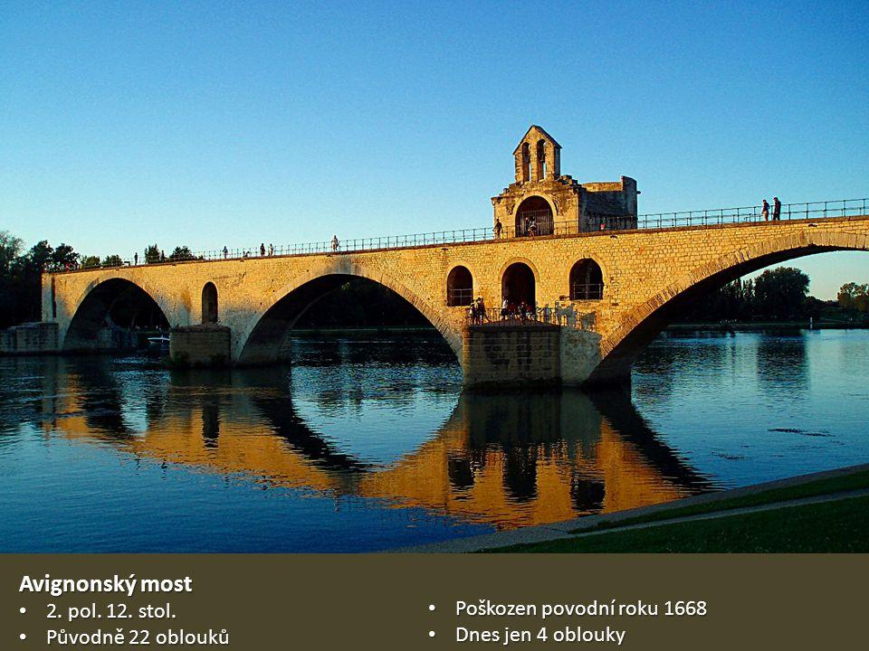 Avignonský most 2. pol. 12. stol. 2. pol. 12. stol. Původně 22 oblouků Původně 22 oblouků Poškozen povodní roku 1668 Poškozen povodní roku 1668 Dnes j
