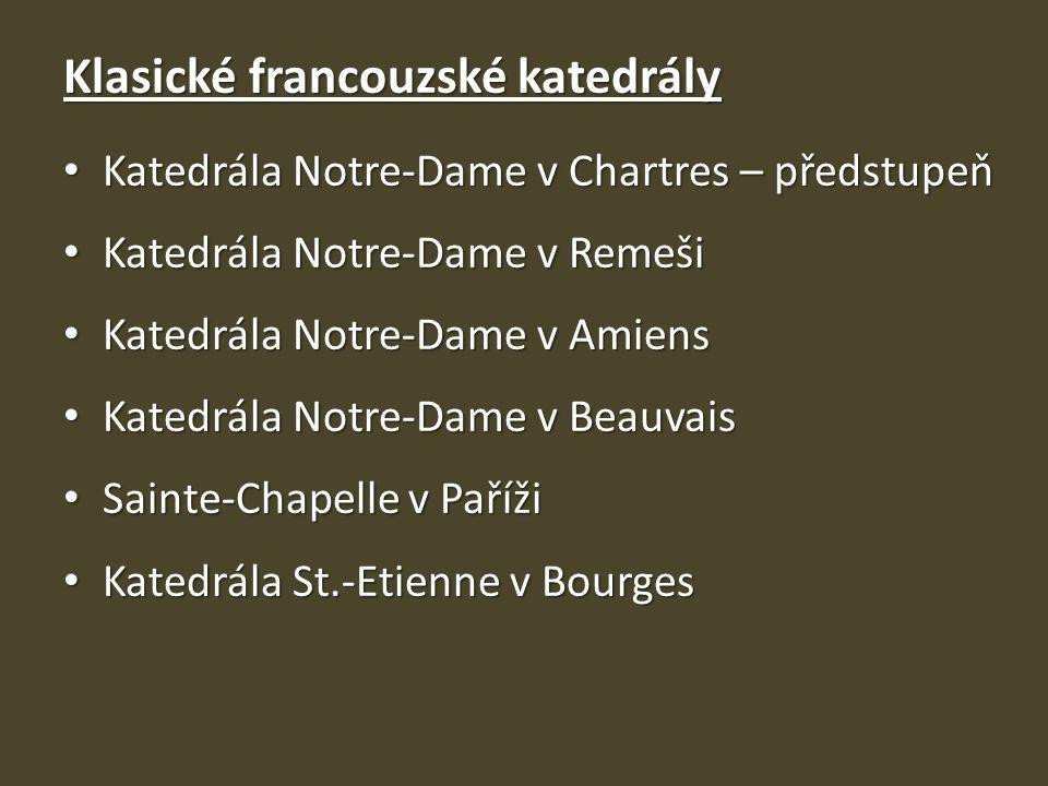 Klasické francouzské katedrály Katedrála Notre-Dame v Chartres – předstupeň Katedrála Notre-Dame v Chartres – předstupeň Katedrála Notre-Dame v Remeši