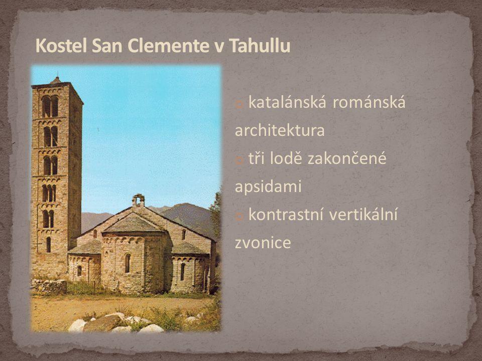 o katalánská románská architektura o tři lodě zakončené apsidami o kontrastní vertikální zvonice