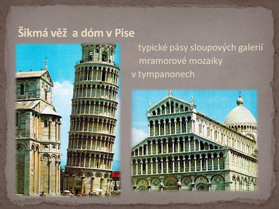 o typické pásy sloupových galerií o mramorové mozaiky v tympanonech