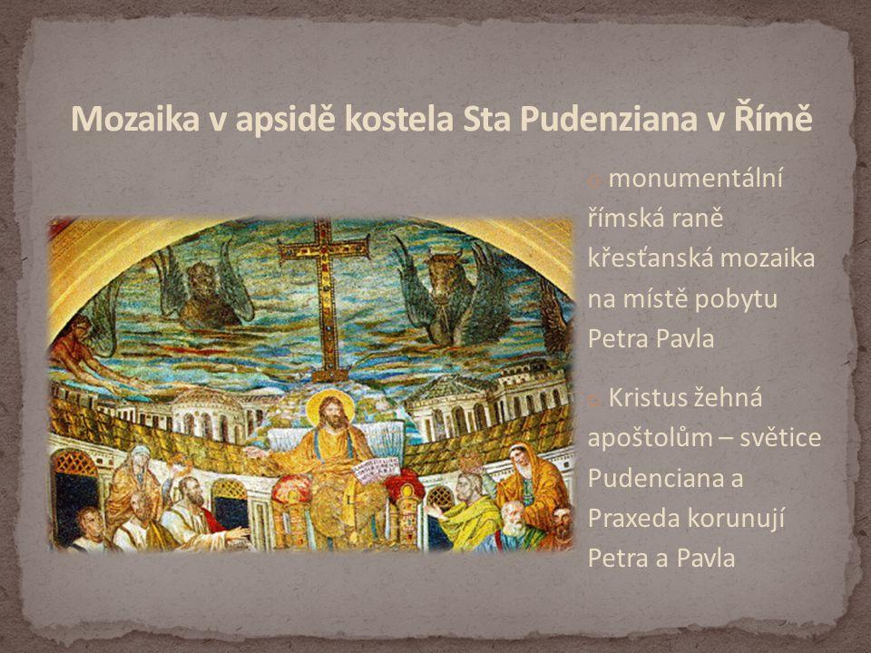 o monumentální římská raně křesťanská mozaika na místě pobytu Petra Pavla o Kristus žehná apoštolům – světice Pudenciana a Praxeda korunují Petra a Pavla
