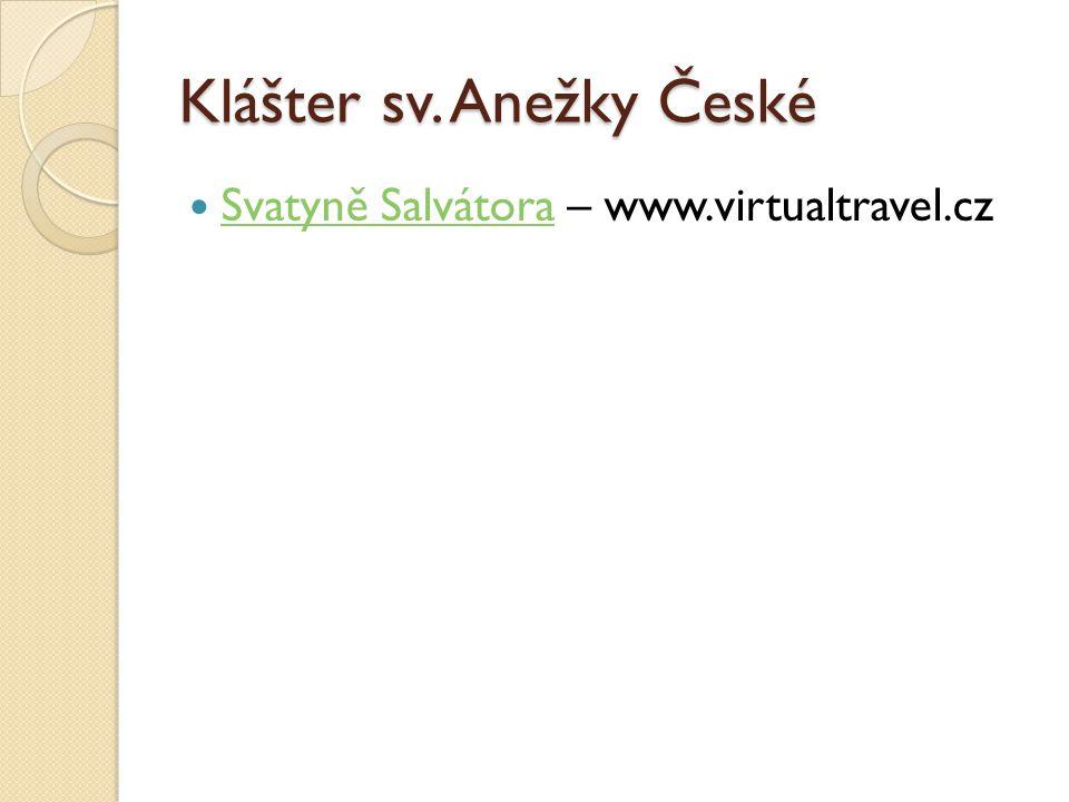 Klášter sv. Anežky České Svatyně Salvátora – www.virtualtravel.cz Svatyně Salvátora
