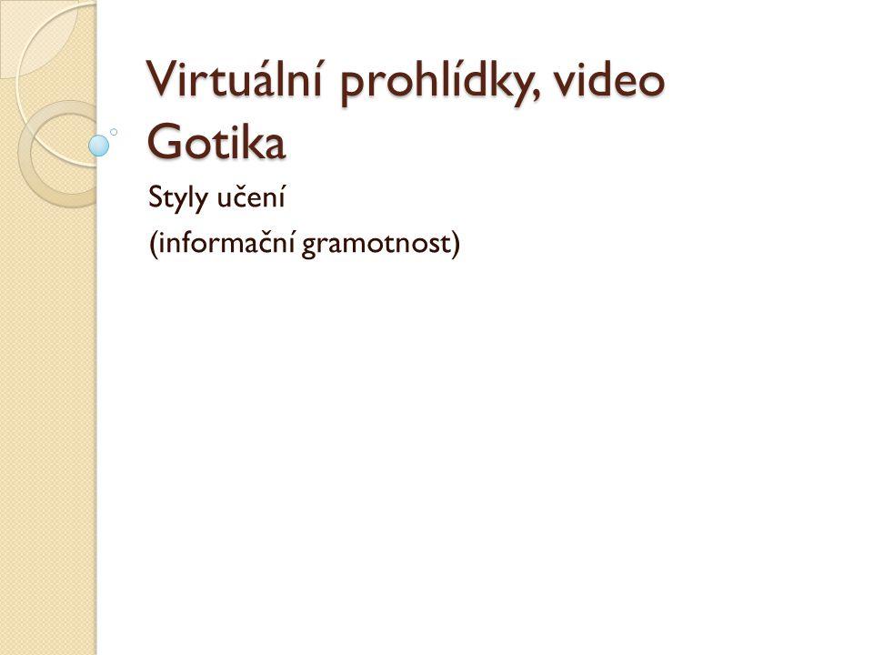 Virtuální prohlídky, video Gotika Styly učení (informační gramotnost)
