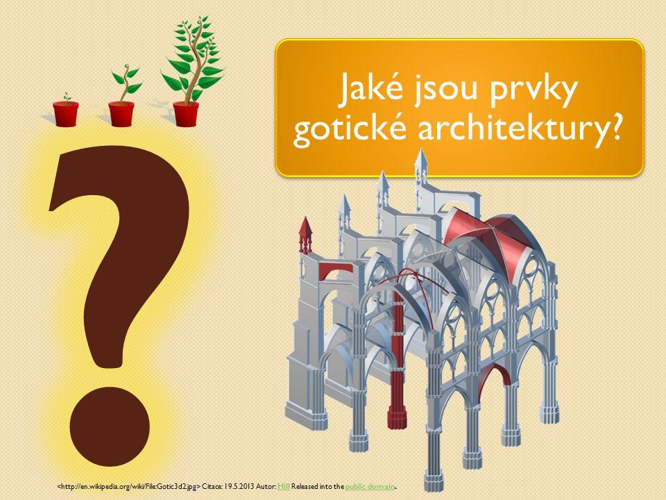Jaké jsou prvky gotické architektury.