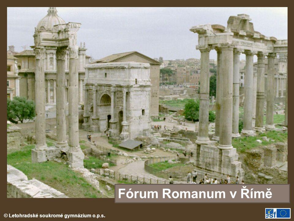 © Letohradské soukromé gymnázium o.p.s. Fórum Romanum v Římě