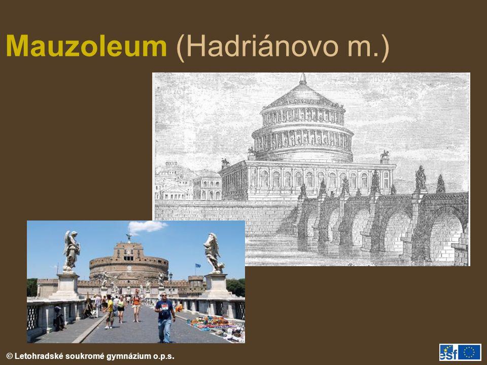 © Letohradské soukromé gymnázium o.p.s. Mauzoleum (Hadriánovo m.)