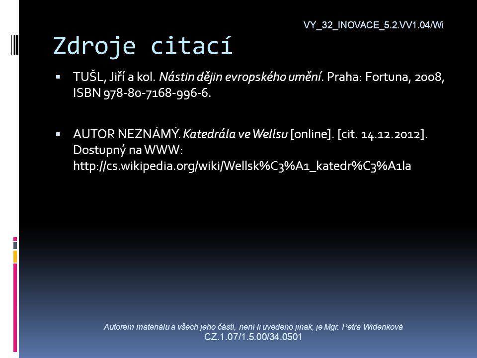 Zdroje citací  TUŠL, Jiří a kol. Nástin dějin evropského umění.