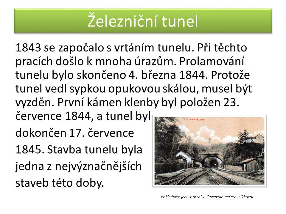 Železniční tunel 1843 se započalo s vrtáním tunelu. Při těchto pracích došlo k mnoha úrazům. Prolamování tunelu bylo skončeno 4. března 1844. Protože