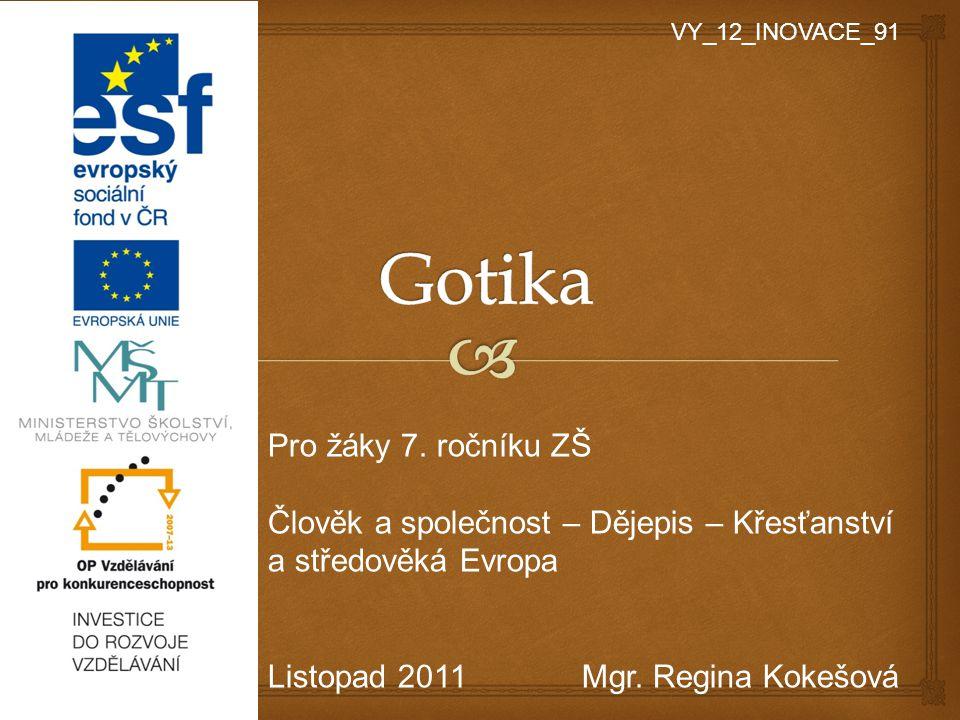   Slouží ke shrnutí probraného učiva  Rozšíření znalostí a přiblížení staveb z období gotiky ve světě i v ČR  V závěru prezentace otázky k opakování.