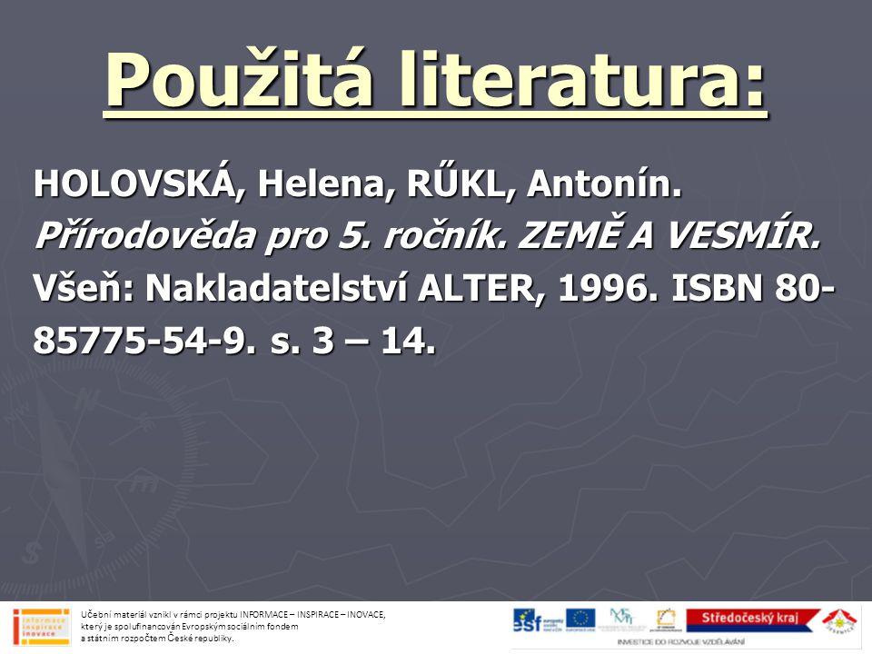 Použitá literatura: HOLOVSKÁ, Helena, RŰKL, Antonín.