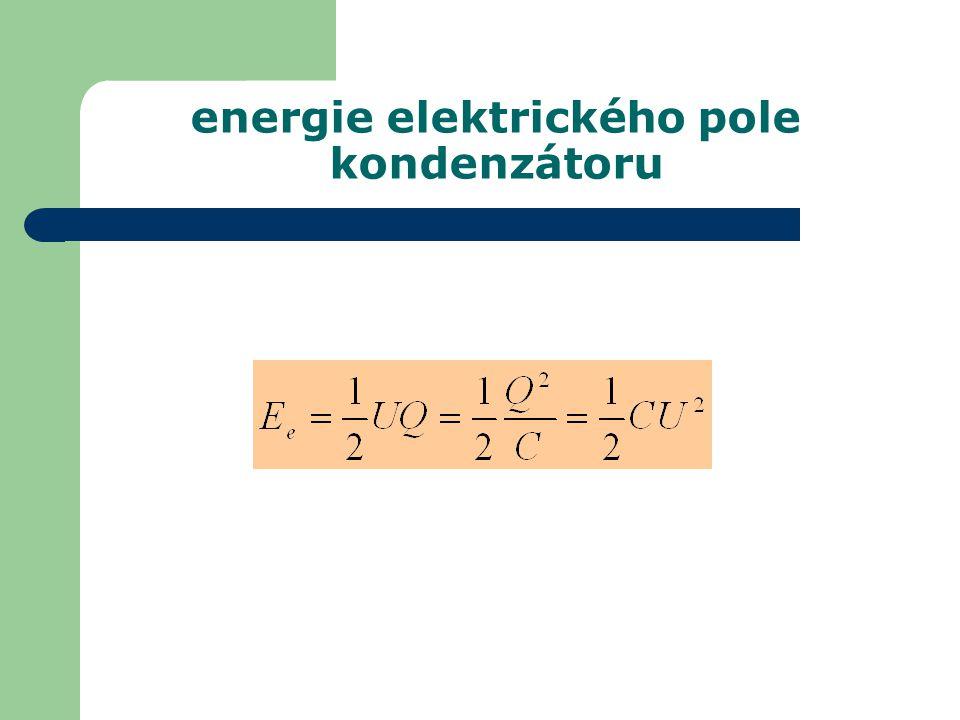 energie elektrického pole kondenzátoru