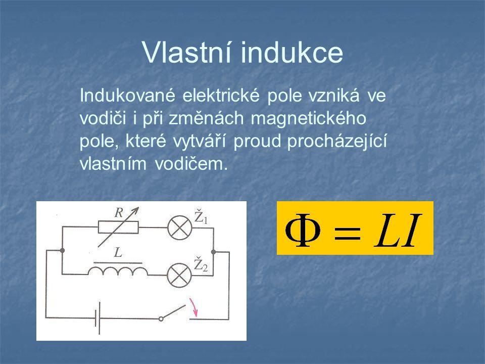 Vlastní indukce L závisí na vlastnostech cívky a nazývá se indukčnost cívky.