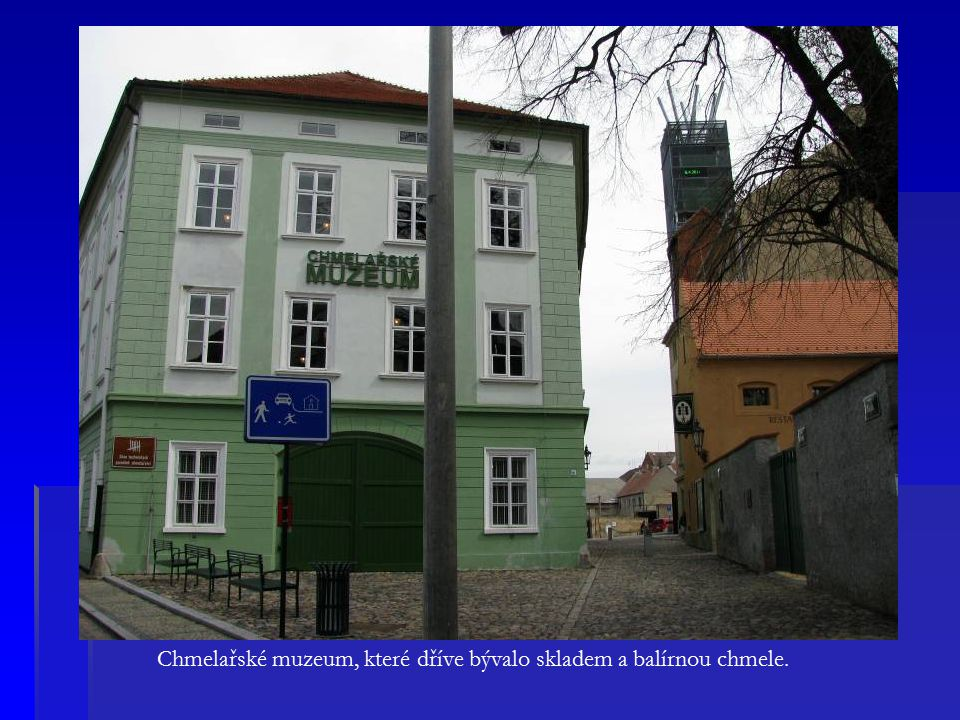 Chmelařské muzeum, které dříve bývalo skladem a balírnou chmele.