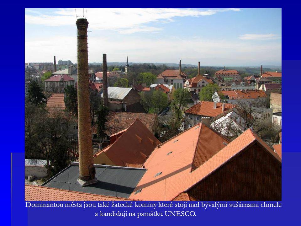 Dominantou města jsou také žatecké komíny které stojí nad bývalými sušárnami chmele a kandidují na památku UNESCO.