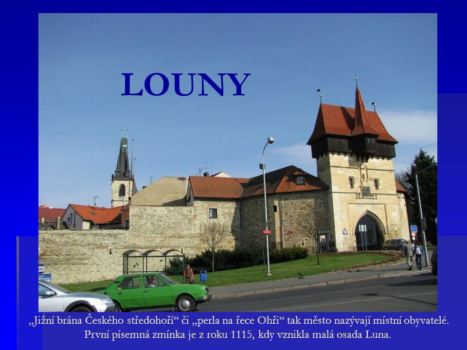 """LOUNY """"Jižní brána Českého středohoří či """"perla na řece Ohři tak město nazývají místní obyvatelé."""