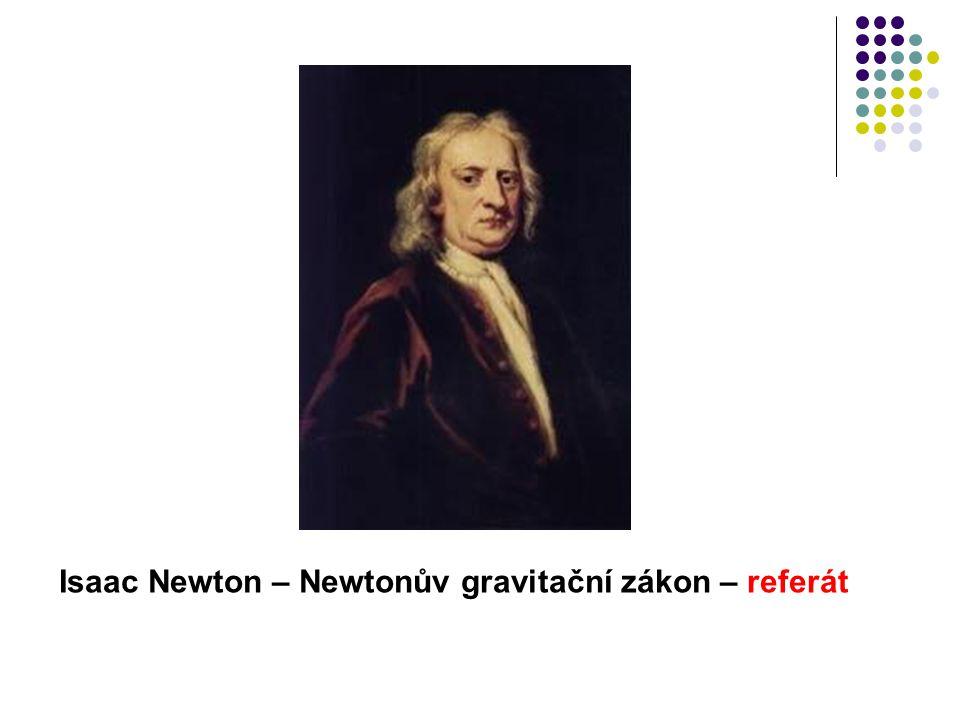 Isaac Newton – Newtonův gravitační zákon – referát