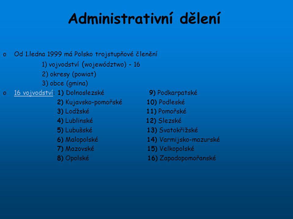 Administrativní dělení oOd 1.ledna 1999 má Polsko trojstupňové členění 1) vojvodství ( województwo) - 16 2) okresy (powiat) 3) obce (gmina) o16 vojvod