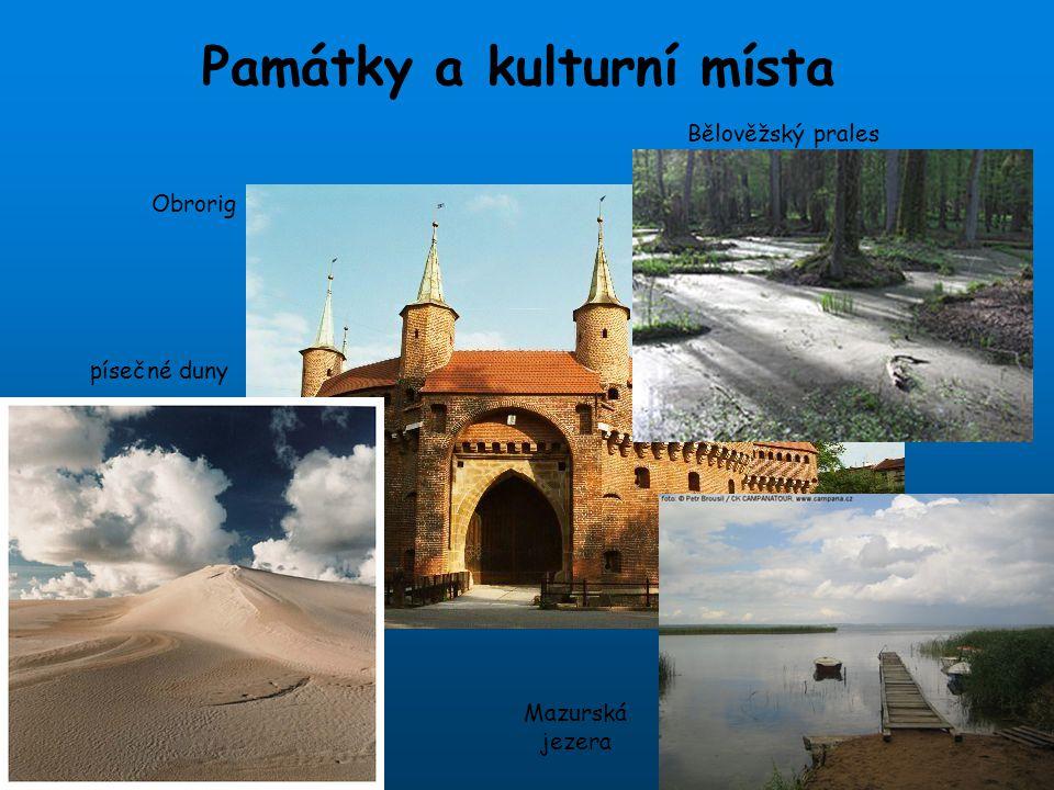 Památky a kulturní místa Bělověžský prales písečné duny Mazurská jezera Obrorig