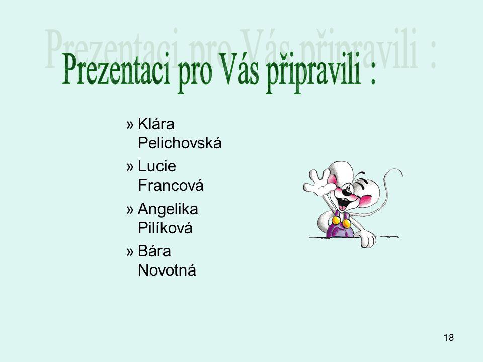 18 »Klára Pelichovská »Lucie Francová »Angelika Pilíková »Bára Novotná
