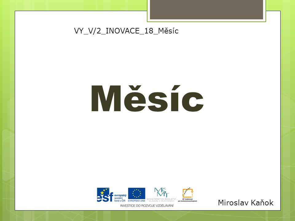 VY_V/2_INOVACE_18_Měsíc Měsíc Miroslav Kaňok
