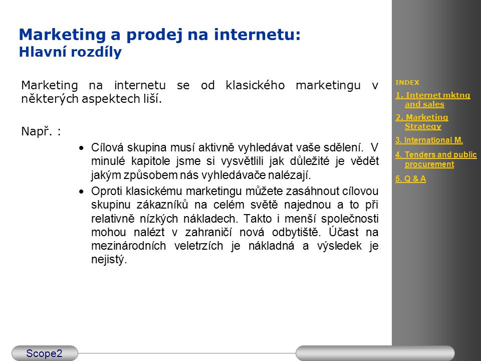 Scope2 INDEX 1. Internet mktng and sales 2. Marketing Strategy 3.