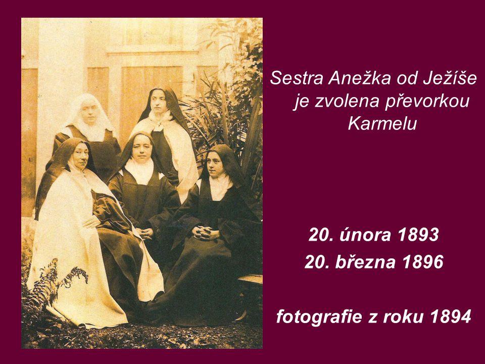 20. února 1893 20. března 1896 fotografie z roku 1894 Sestra Anežka od Ježíše je zvolena převorkou Karmelu