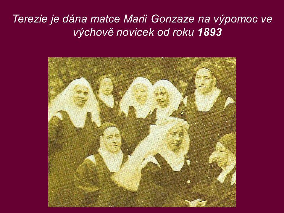 Terezie je dána matce Marii Gonzaze na výpomoc ve výchově novicek od roku 1893