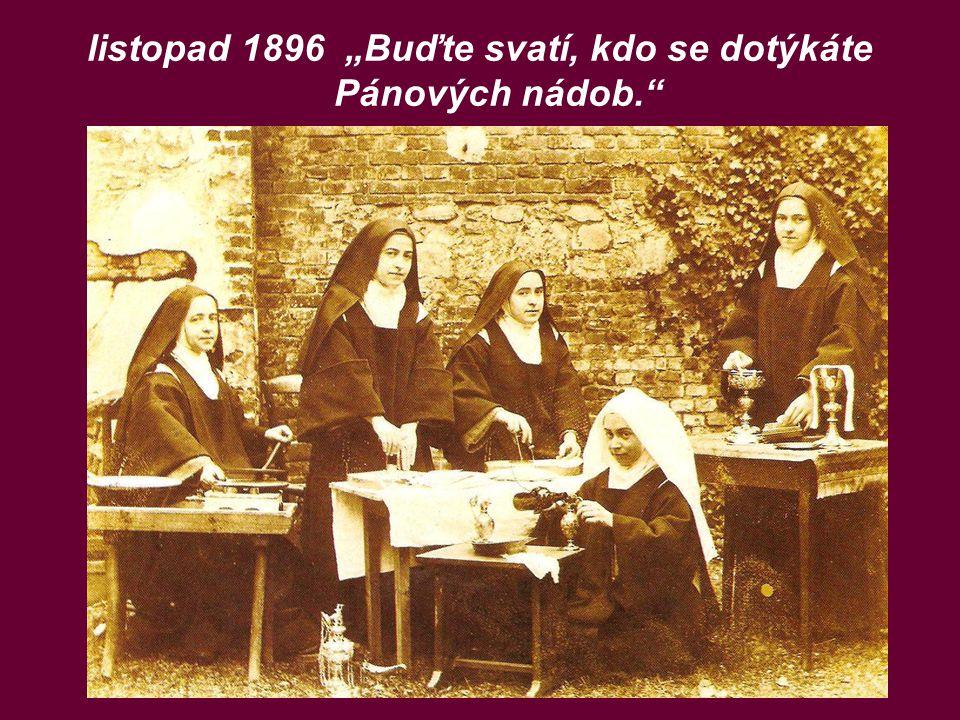 """listopad 1896 """"Buďte svatí, kdo se dotýkáte Pánových nádob."""""""