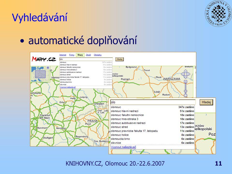 KNIHOVNY.CZ, Olomouc 20.-22.6.200711 Vyhledávání automatické doplňování